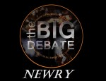 Newry Times Big Debate