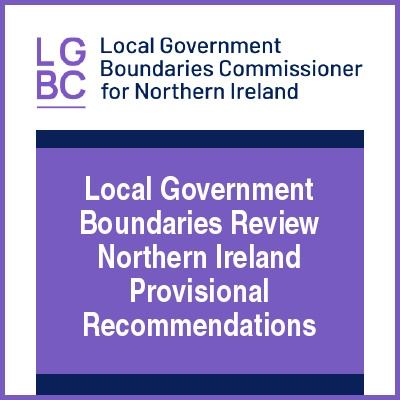 Local Government Boundaries Review Northern Ireland - Provisional Recommendations